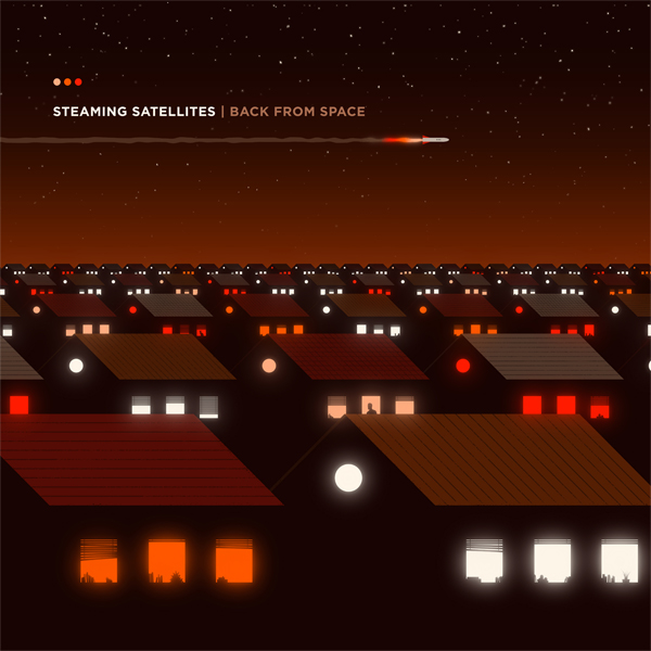 STEAMING SATELLITES – Back From Space (Vinyl)